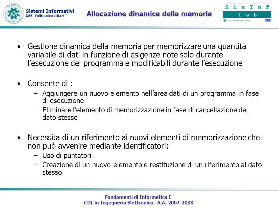 Sistemi Informativi DEE - Politecnico di Bari Fondamenti di Informatica I CDL in Ingegneria Elettronica - A.A. 2007-2008 Allocazione dinamica della me