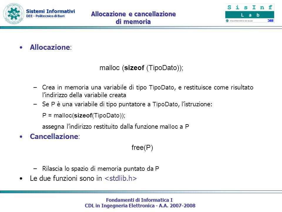 Sistemi Informativi DEE - Politecnico di Bari Fondamenti di Informatica I CDL in Ingegneria Elettronica - A.A. 2007-2008 Allocazione e cancellazione d