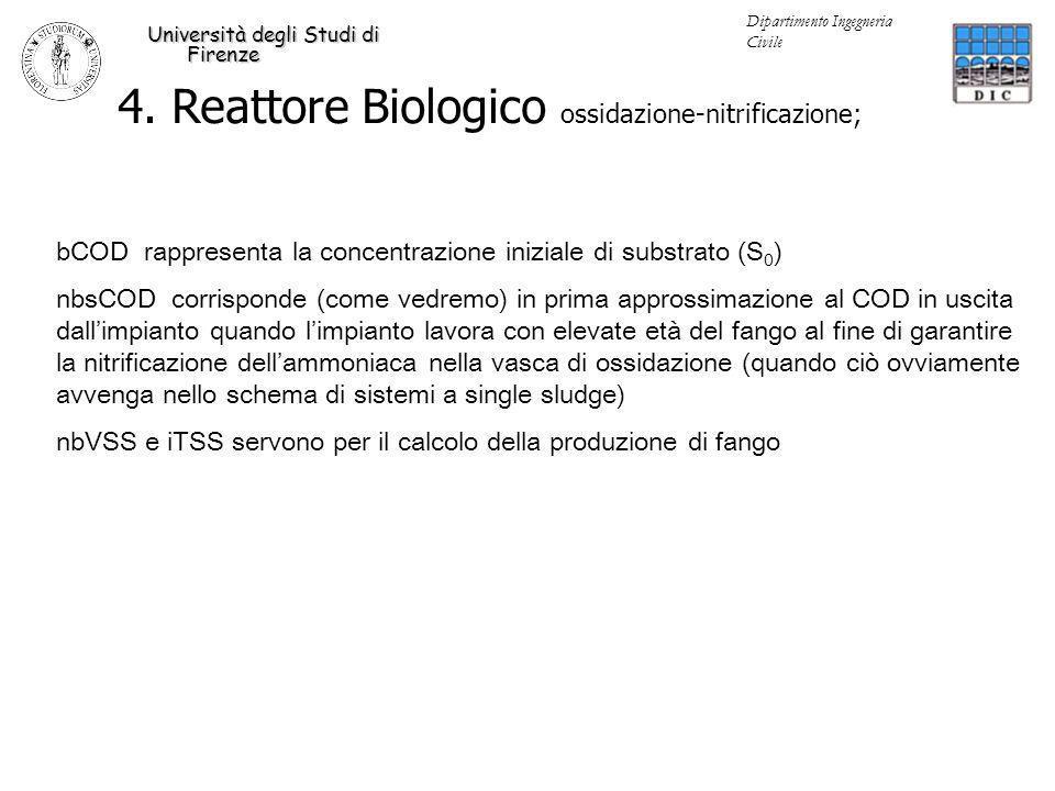 4. Reattore Biologico ossidazione-nitrificazione; Università degli Studi di Firenze Dipartimento Ingegneria Civile bCOD rappresenta la concentrazione