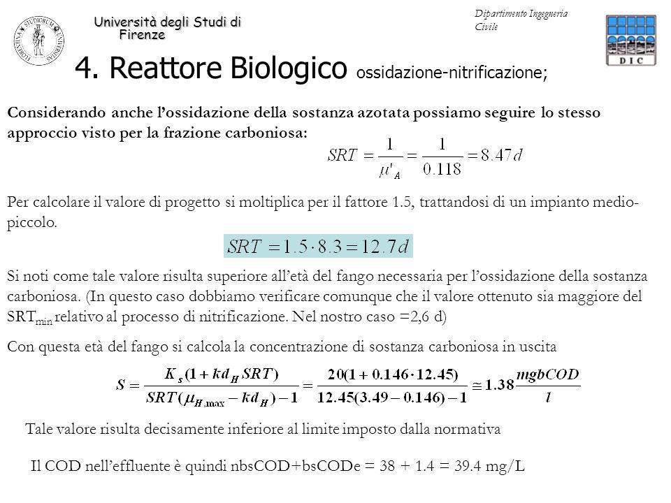 4. Reattore Biologico ossidazione-nitrificazione; Università degli Studi di Firenze Dipartimento Ingegneria Civile Considerando anche lossidazione del