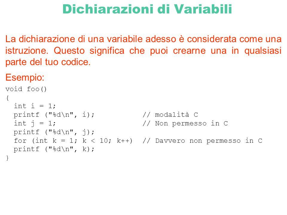 Dichiarazioni di Variabili La dichiarazione di una variabile adesso è considerata come una istruzione. Questo significa che puoi crearne una in qualsi