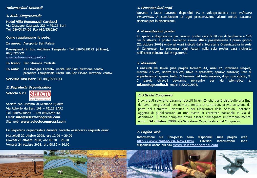 Informazioni Generali 1. Sede Congressuale Hotel Villa Romanazzi Carducci Via Giuseppe Capruzzi, 326 – 70124 Bari Tel. 080/5427400 Fax 080/5560297 Com