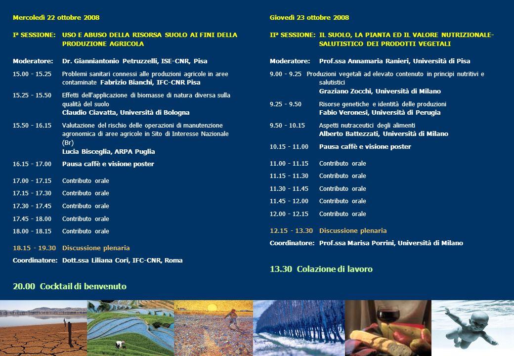 Mercoledì 22 ottobre 2008 I a SESSIONE: USO E ABUSO DELLA RISORSA SUOLO AI FINI DELLA PRODUZIONE AGRICOLA Moderatore: Dr.