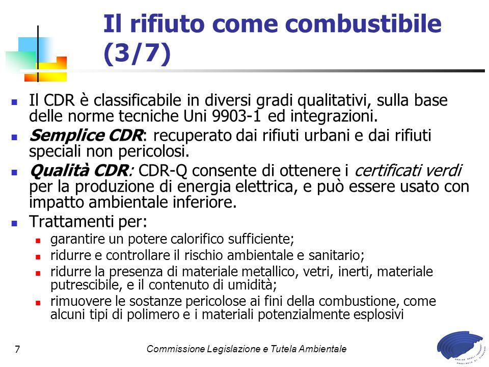 Commissione Legislazione e Tutela Ambientale7 Il CDR è classificabile in diversi gradi qualitativi, sulla base delle norme tecniche Uni 9903-1 ed integrazioni.
