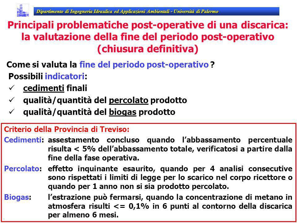 Come si valuta la fine del periodo post-operativo ? Dipartimento di Ingegneria Idraulica ed Applicazioni Ambientali - Università di Palermo Possibili