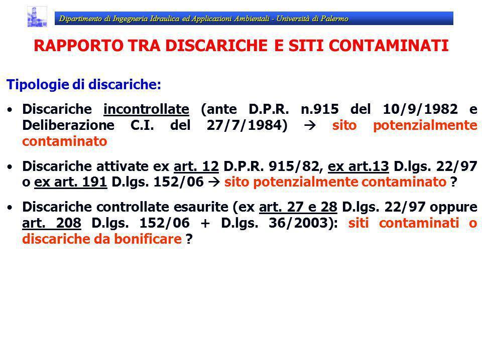 Tipologie di discariche: Discariche incontrollate (ante D.P.R. n.915 del 10/9/1982 e Deliberazione C.I. del 27/7/1984) sito potenzialmente contaminato