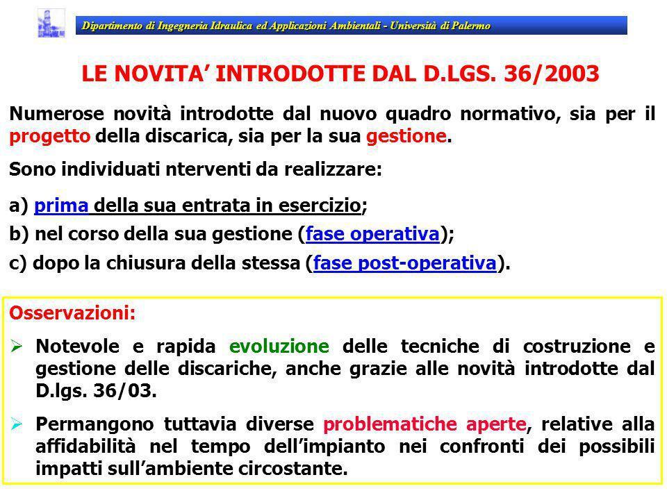 LE NOVITA INTRODOTTE DAL D.LGS. 36/2003 Dipartimento di Ingegneria Idraulica ed Applicazioni Ambientali - Università di Palermo Numerose novità introd