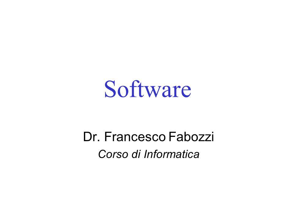 Software Dr. Francesco Fabozzi Corso di Informatica