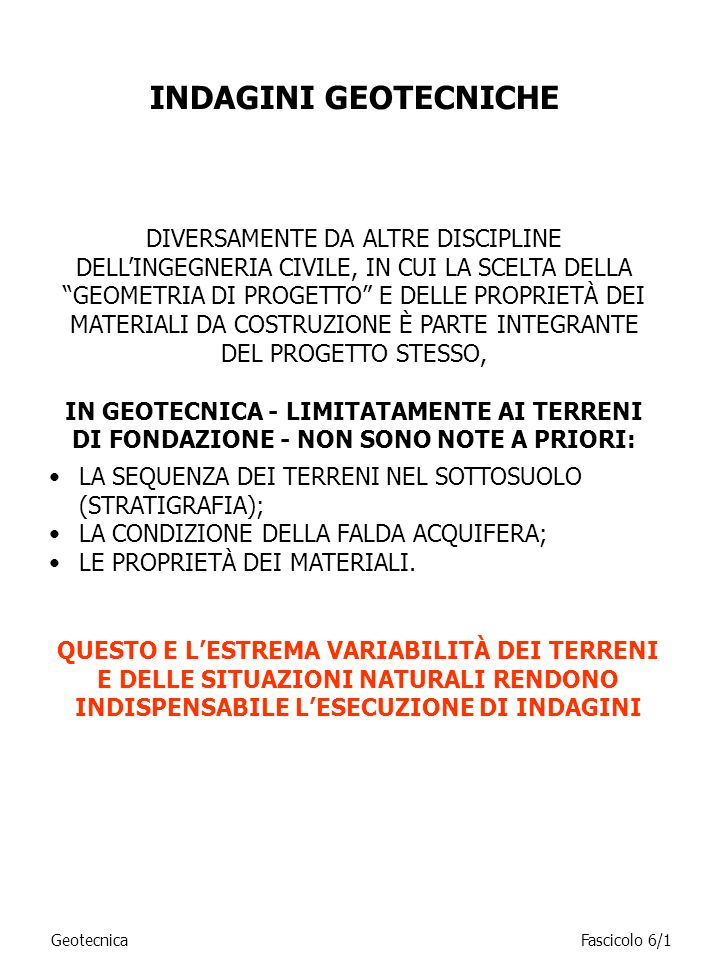 GeotecnicaFascicolo 6/1 INDAGINI GEOTECNICHE DIVERSAMENTE DA ALTRE DISCIPLINE DELLINGEGNERIA CIVILE, IN CUI LA SCELTA DELLA GEOMETRIA DI PROGETTO E DE