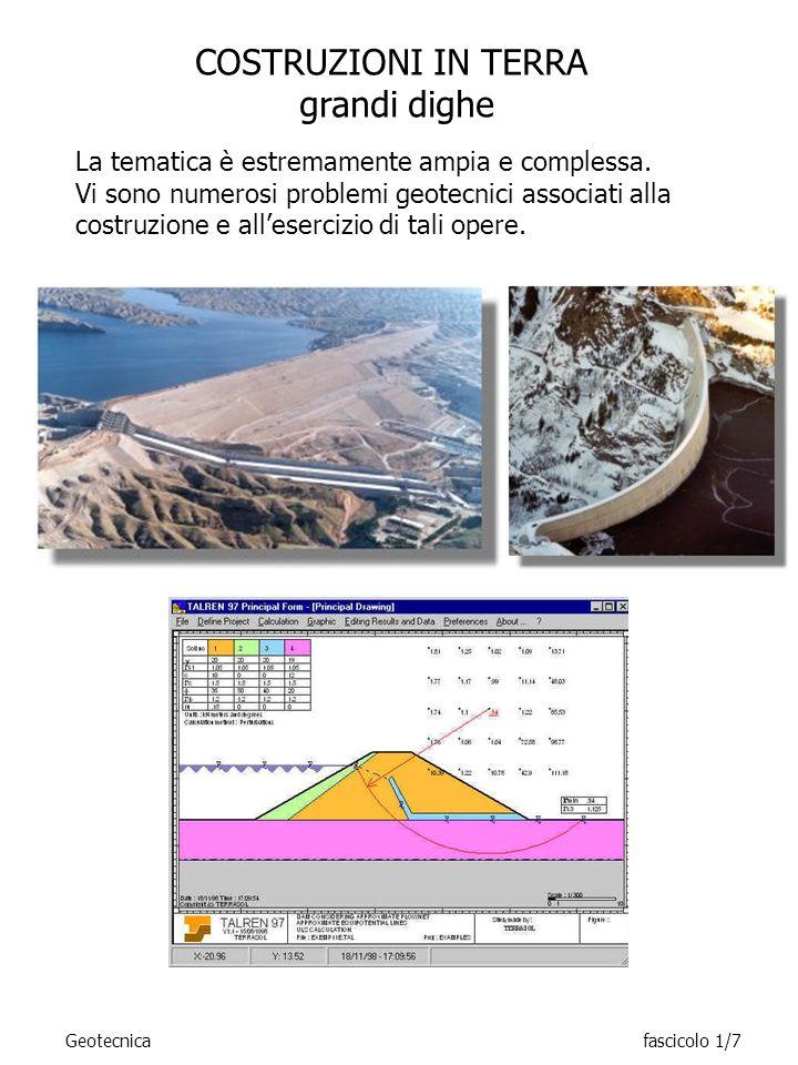 La tematica è estremamente ampia e complessa. Vi sono numerosi problemi geotecnici associati alla costruzione e allesercizio di tali opere. COSTRUZION