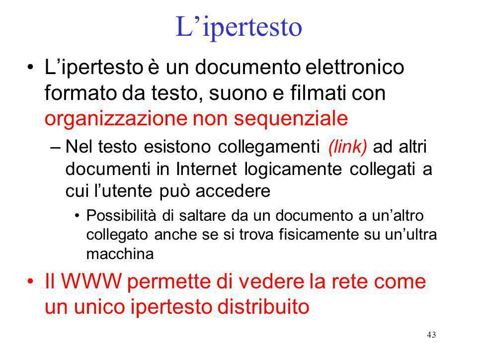 43 Lipertesto Lipertesto è un documento elettronico formato da testo, suono e filmati con organizzazione non sequenziale –Nel testo esistono collegame