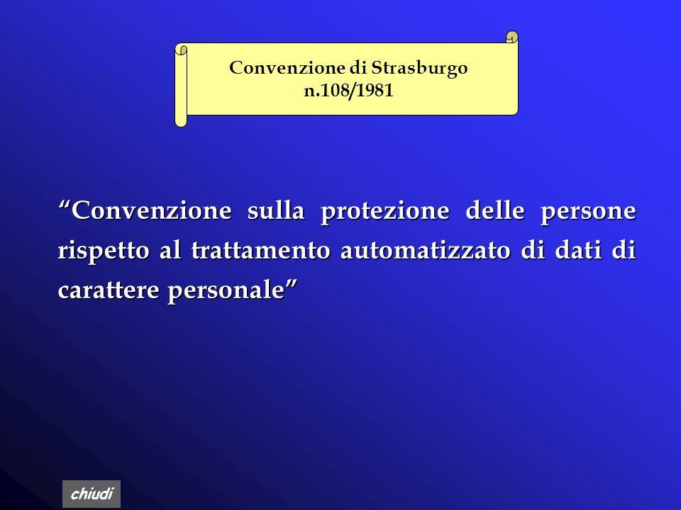chiudi Convenzione di Strasburgo n.108/1981 Convenzione sulla protezione delle persone rispetto al trattamento automatizzato di dati di carattere personale