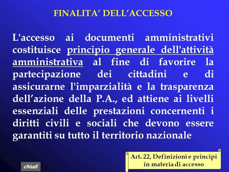 chiudi ACCESSO AI DOCUMENTI AMMINISTRATIVI LEGGE 7 agosto 1990, n. 241, Art. 22