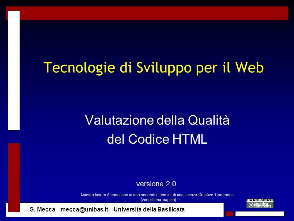 G. Mecca – mecca@unibas.it – Università della Basilicata Tecnologie di Sviluppo per il Web Valutazione della Qualità del Codice HTML versione 2.0 Ques