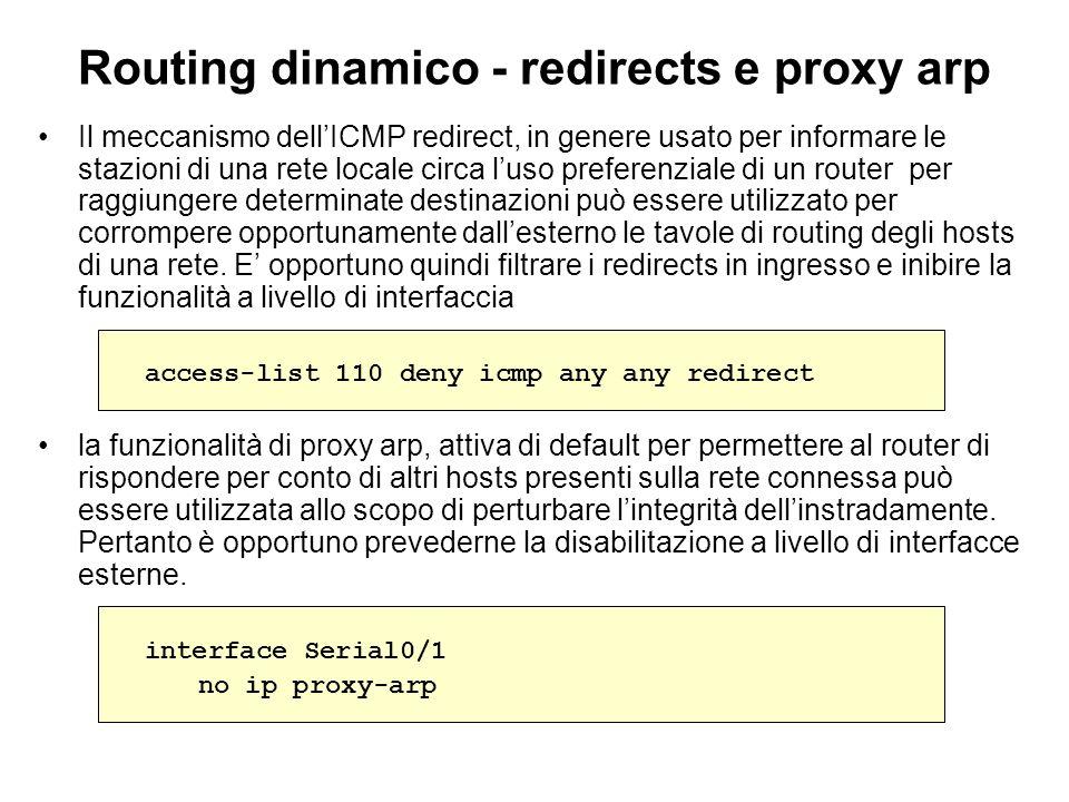 Routing dinamico - redirects e proxy arp Il meccanismo dellICMP redirect, in genere usato per informare le stazioni di una rete locale circa luso pref