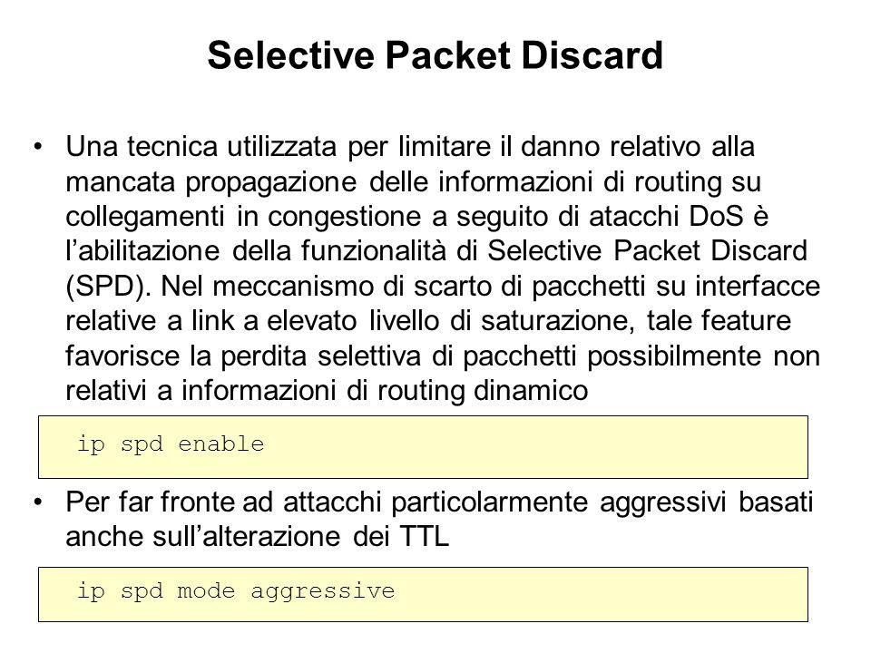 Selective Packet Discard Una tecnica utilizzata per limitare il danno relativo alla mancata propagazione delle informazioni di routing su collegamenti