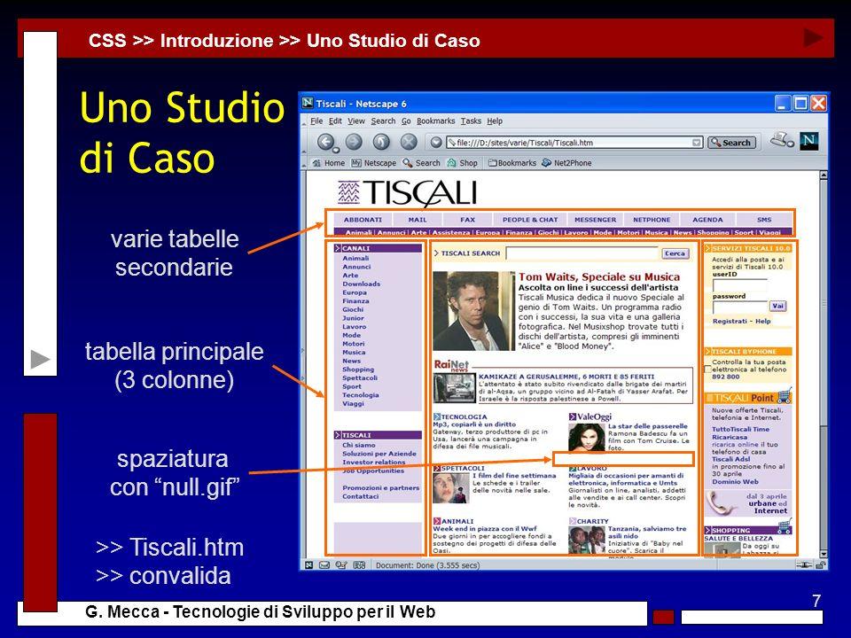 7 G. Mecca - Tecnologie di Sviluppo per il Web Uno Studio di Caso CSS >> Introduzione >> Uno Studio di Caso tabella principale (3 colonne) varie tabel