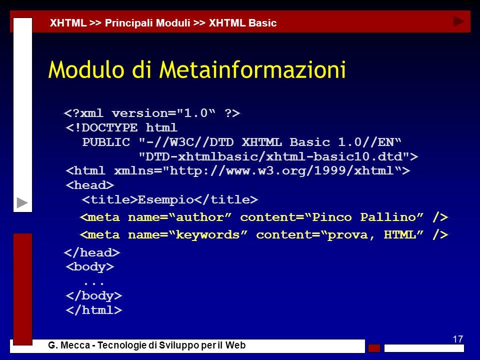 17 G. Mecca - Tecnologie di Sviluppo per il Web Modulo di Metainformazioni XHTML >> Principali Moduli >> XHTML Basic Esempio...
