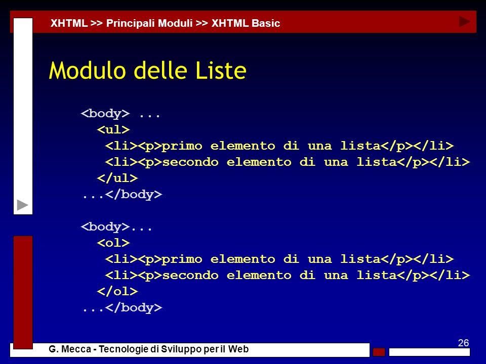 26 G. Mecca - Tecnologie di Sviluppo per il Web Modulo delle Liste XHTML >> Principali Moduli >> XHTML Basic... primo elemento di una lista secondo el