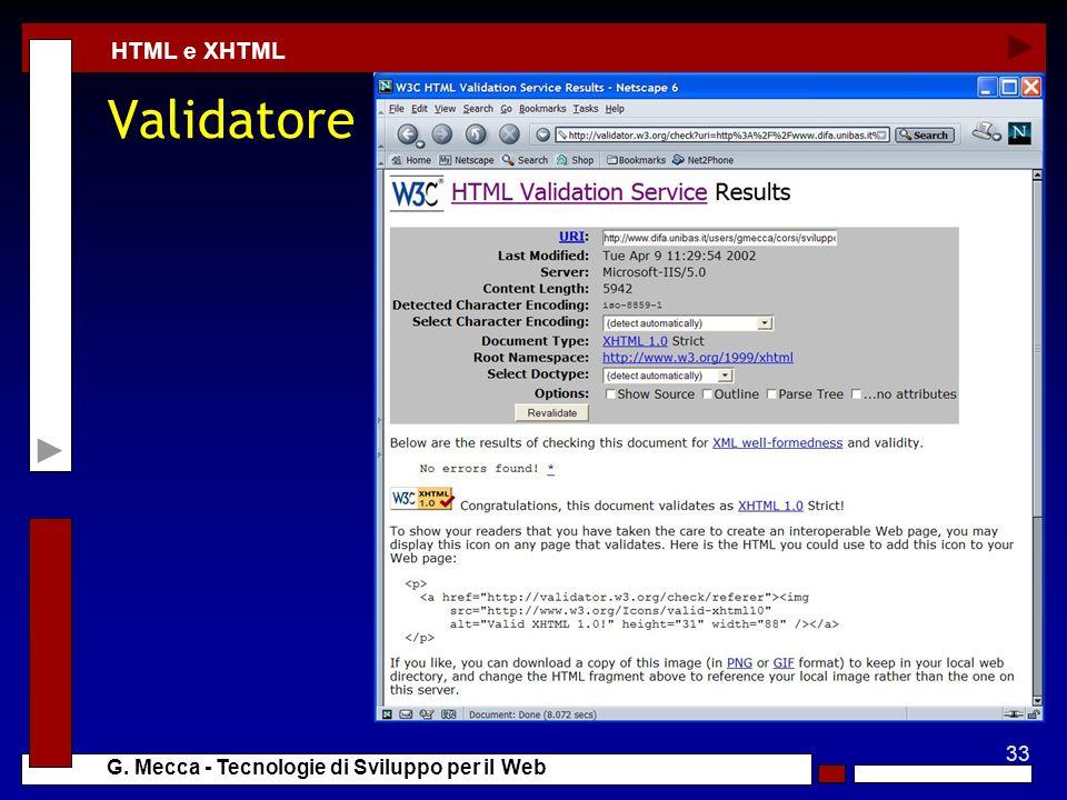 33 G. Mecca - Tecnologie di Sviluppo per il Web Validatore HTML e XHTML