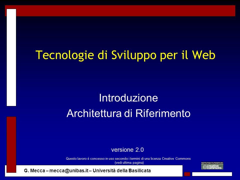 G. Mecca – mecca@unibas.it – Università della Basilicata Tecnologie di Sviluppo per il Web Introduzione Architettura di Riferimento versione 2.0 Quest