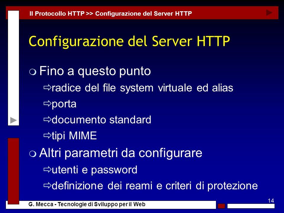 14 G. Mecca - Tecnologie di Sviluppo per il Web Configurazione del Server HTTP m Fino a questo punto radice del file system virtuale ed alias porta do