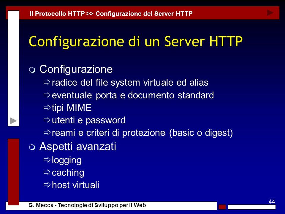44 G. Mecca - Tecnologie di Sviluppo per il Web Configurazione di un Server HTTP m Configurazione radice del file system virtuale ed alias eventuale p