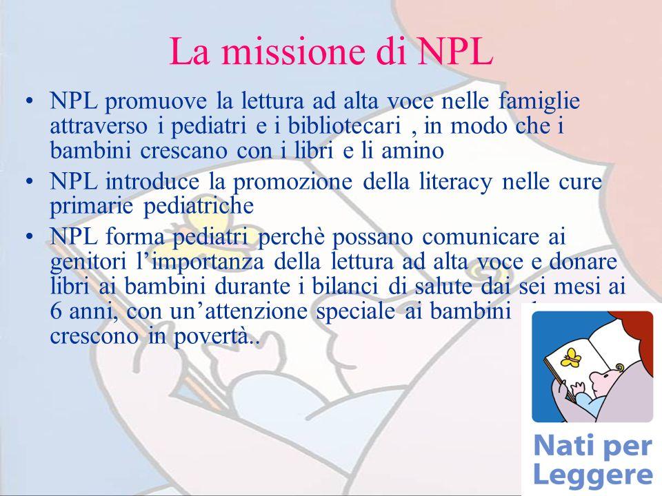 La missione di NPL NPL promuove la lettura ad alta voce nelle famiglie attraverso i pediatri e i bibliotecari, in modo che i bambini crescano con i li