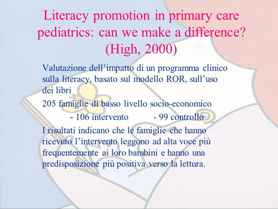 Literacy promotion in primary care pediatrics: can we make a difference? (High, 2000) Valutazione dellimpatto di un programma clinico sulla literacy,