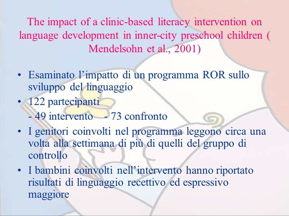 The impact of a clinic-based literacy intervention on language development in inner-city preschool children ( Mendelsohn et al., 2001) Esaminato limpa