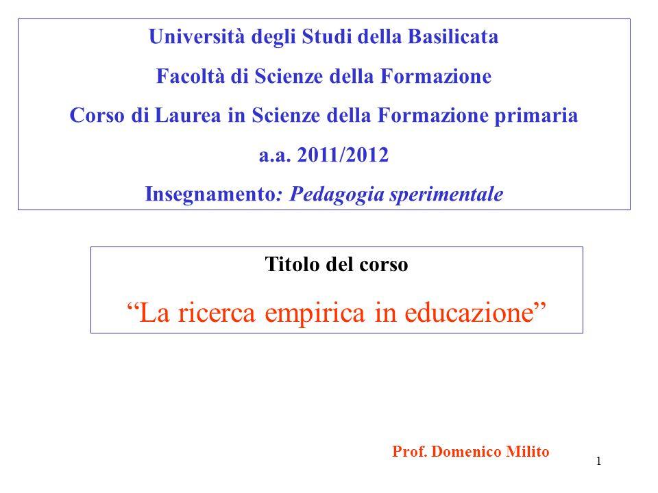 1 Prof. Domenico Milito Università degli Studi della Basilicata Facoltà di Scienze della Formazione Corso di Laurea in Scienze della Formazione primar