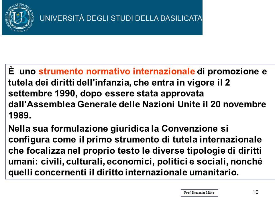 10 È uno strumento normativo internazionale di promozione e tutela dei diritti dell'infanzia, che entra in vigore il 2 settembre 1990, dopo essere sta