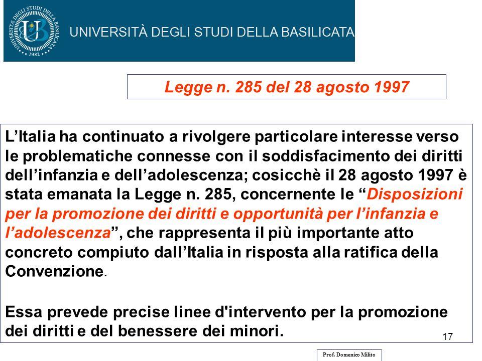17 Legge n. 285 del 28 agosto 1997 LItalia ha continuato a rivolgere particolare interesse verso le problematiche connesse con il soddisfacimento dei