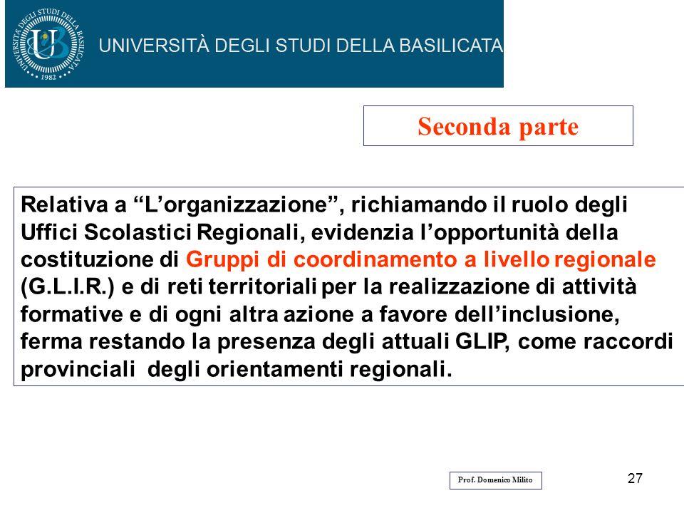 27 Seconda parte Relativa a Lorganizzazione, richiamando il ruolo degli Uffici Scolastici Regionali, evidenzia lopportunità della costituzione di Grup