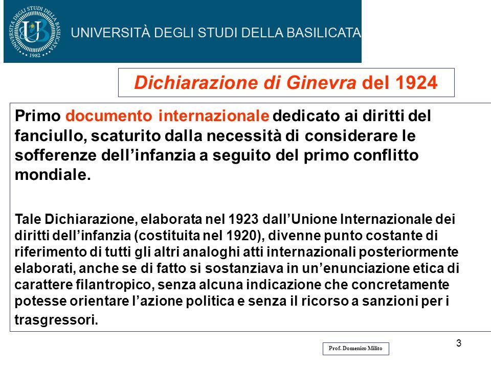 3 Dichiarazione di Ginevra del 1924 Primo documento internazionale dedicato ai diritti del fanciullo, scaturito dalla necessità di considerare le soff