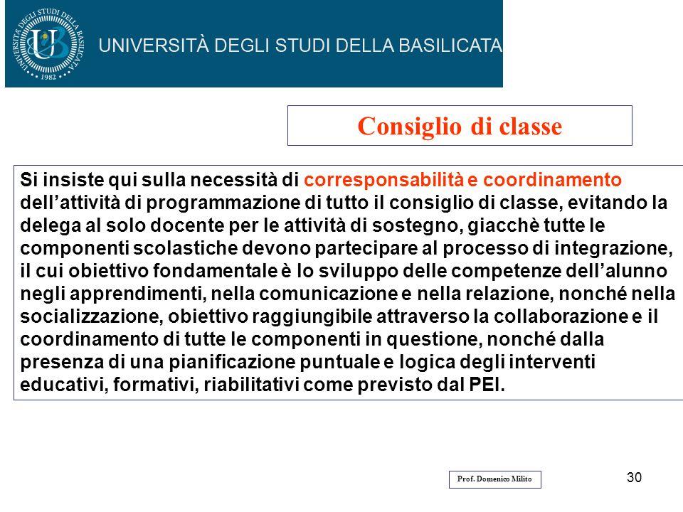 30 Consiglio di classe Si insiste qui sulla necessità di corresponsabilità e coordinamento dellattività di programmazione di tutto il consiglio di cla