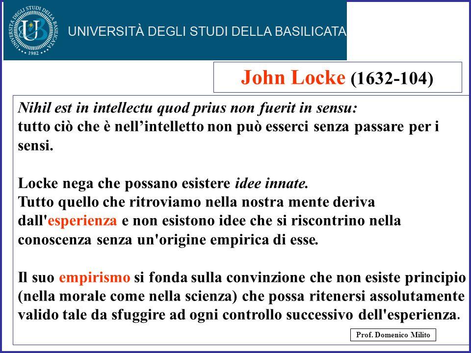 11 Nihil est in intellectu quod prius non fuerit in sensu: tutto ciò che è nellintelletto non può esserci senza passare per i sensi. Locke nega che po
