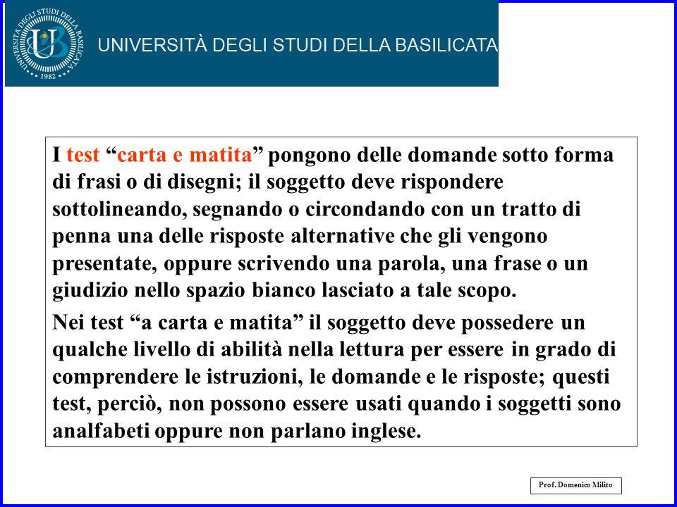 25 Prof. Domenico Milito - I Test di gruppo, che vengono progettati per poter essere somministrati a molti soggetti contemporaneamente; inoltre, i sog