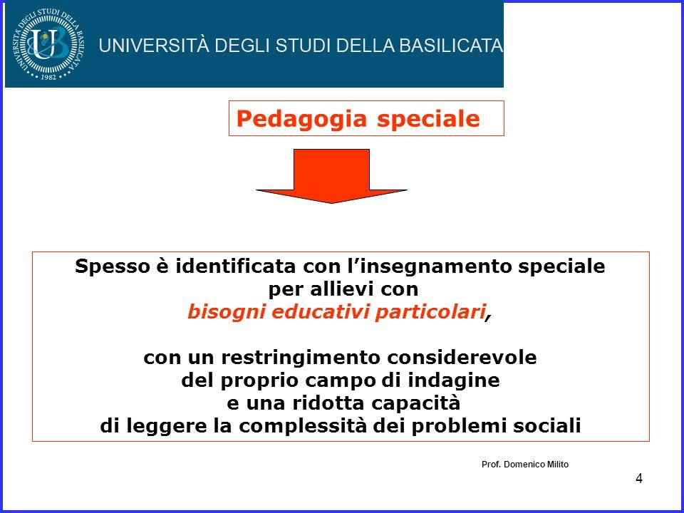 3 Pedagogia e Didattica speciale due orientamenti scientifici integrati ma non sovrapponibili Prof. Domenico Milito