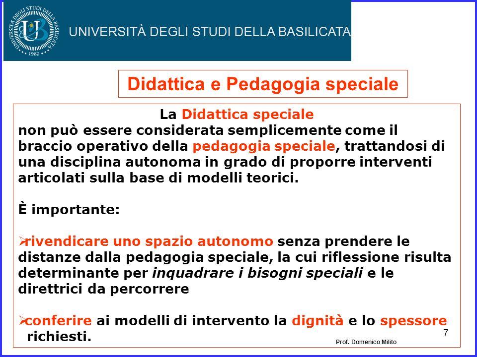 6 Didattica speciale Significa orientarsi con un approccio scientifico (costruito sulla base delle conoscenze disponibili e verificato con specifiche