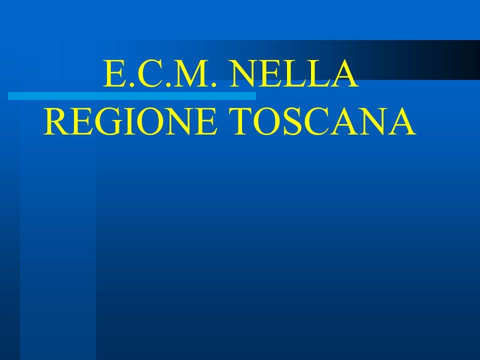 E.C.M. NELLA REGIONE TOSCANA