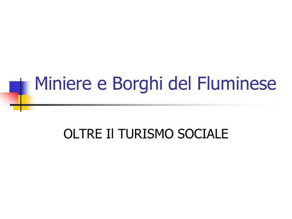 Miniere e Borghi del Fluminese OLTRE Il TURISMO SOCIALE