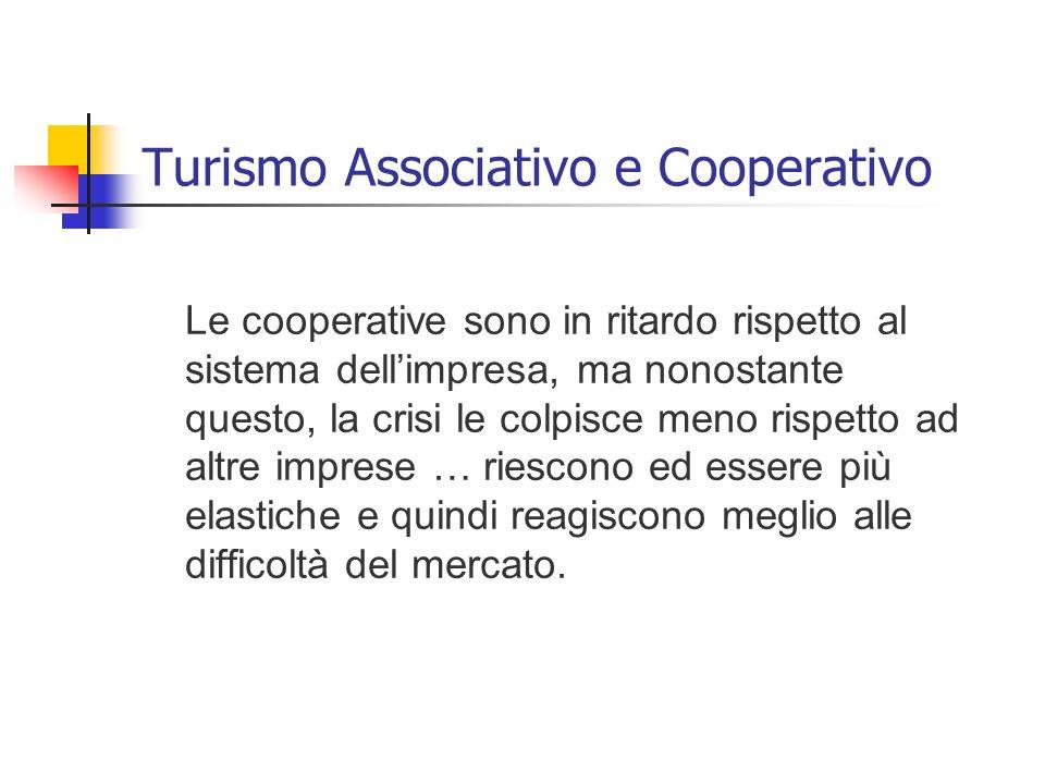 Turismo Associativo e Cooperativo La COOPERAZIONE rappresenta una parte significativa del settore turistico.