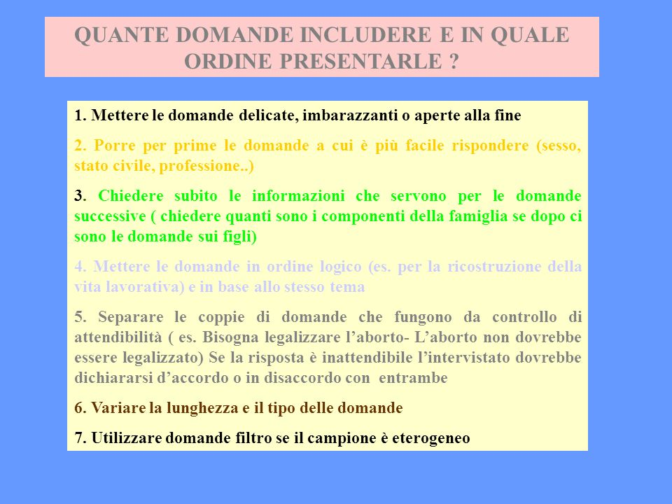 QUANTE DOMANDE INCLUDERE E IN QUALE ORDINE PRESENTARLE .