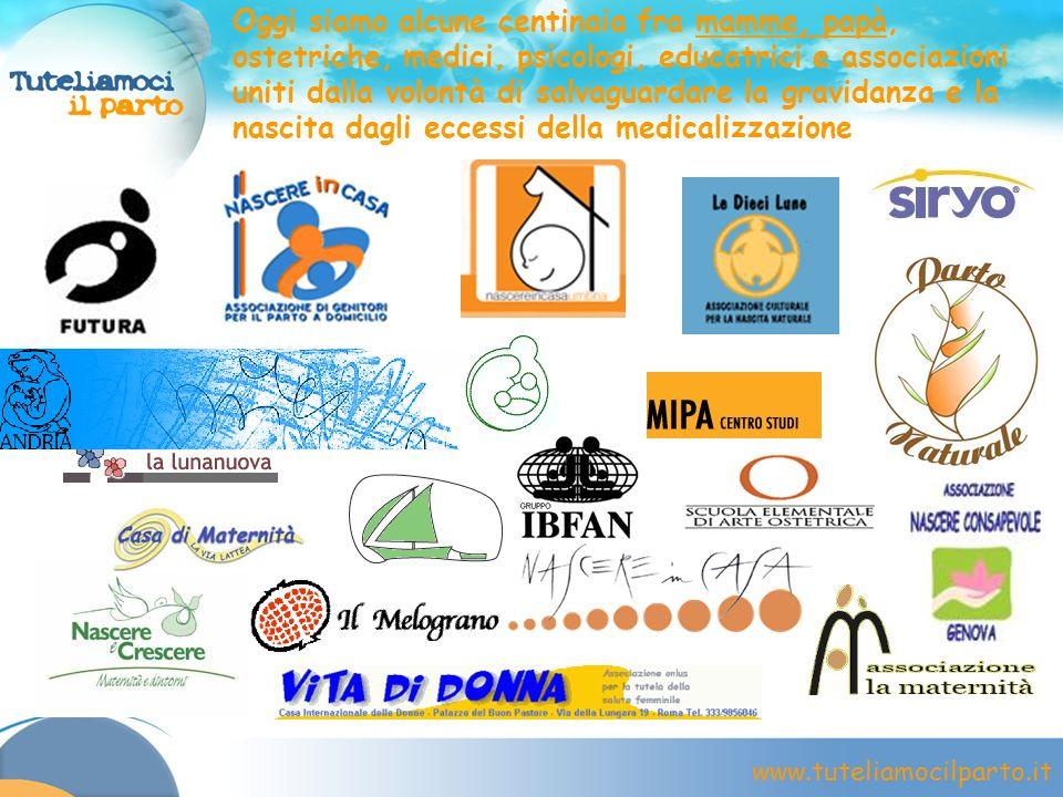 www.tuteliamocilparto.it Oggi siamo alcune centinaia fra mamme, papà, ostetriche, medici, psicologi, educatrici e associazioni uniti dalla volontà di