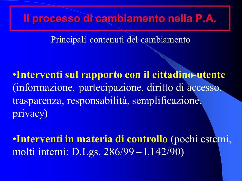 Il processo di cambiamento nella P.A. Interventi sul rapporto con il cittadino-utente (informazione, partecipazione, diritto di accesso, trasparenza,