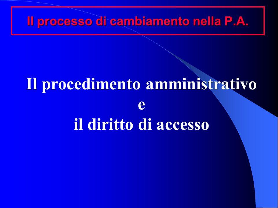 Il processo di cambiamento nella P.A. Il procedimento amministrativo e il diritto di accesso