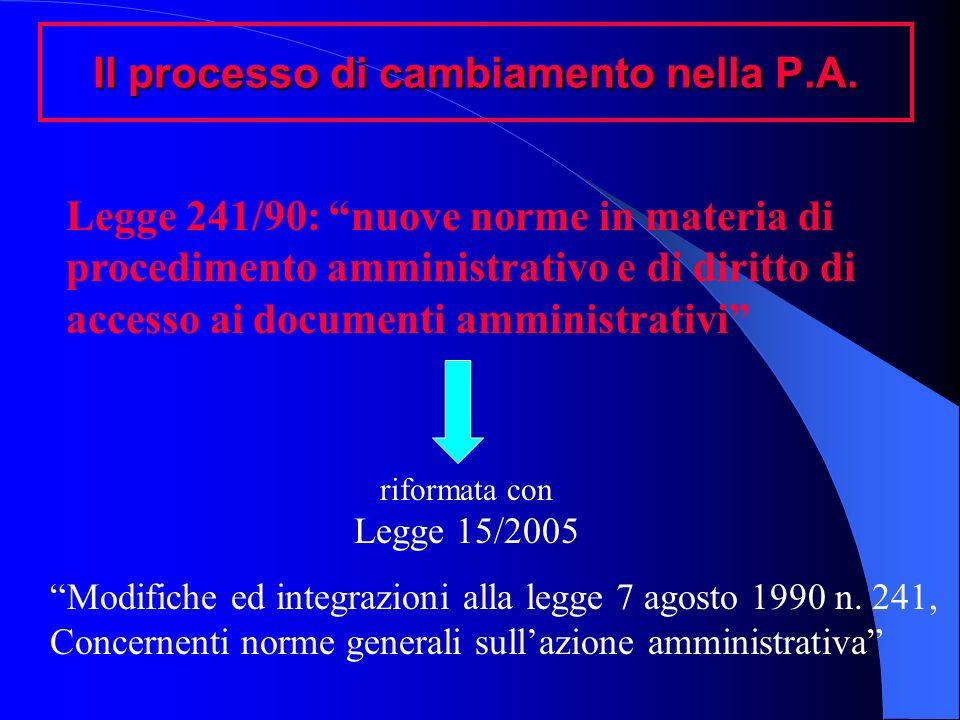 Il processo di cambiamento nella P.A. Legge 241/90: nuove norme in materia di procedimento amministrativo e di diritto di accesso ai documenti amminis