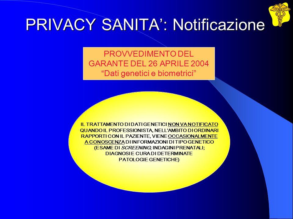PRIVACY SANITA: Notificazione IL TRATTAMENTO DI DATI GENETICI NON VA NOTIFICATO QUANDO IL PROFESSIONISTA, NELLAMBITO DI ORDINARI RAPPORTI CON IL PAZIE