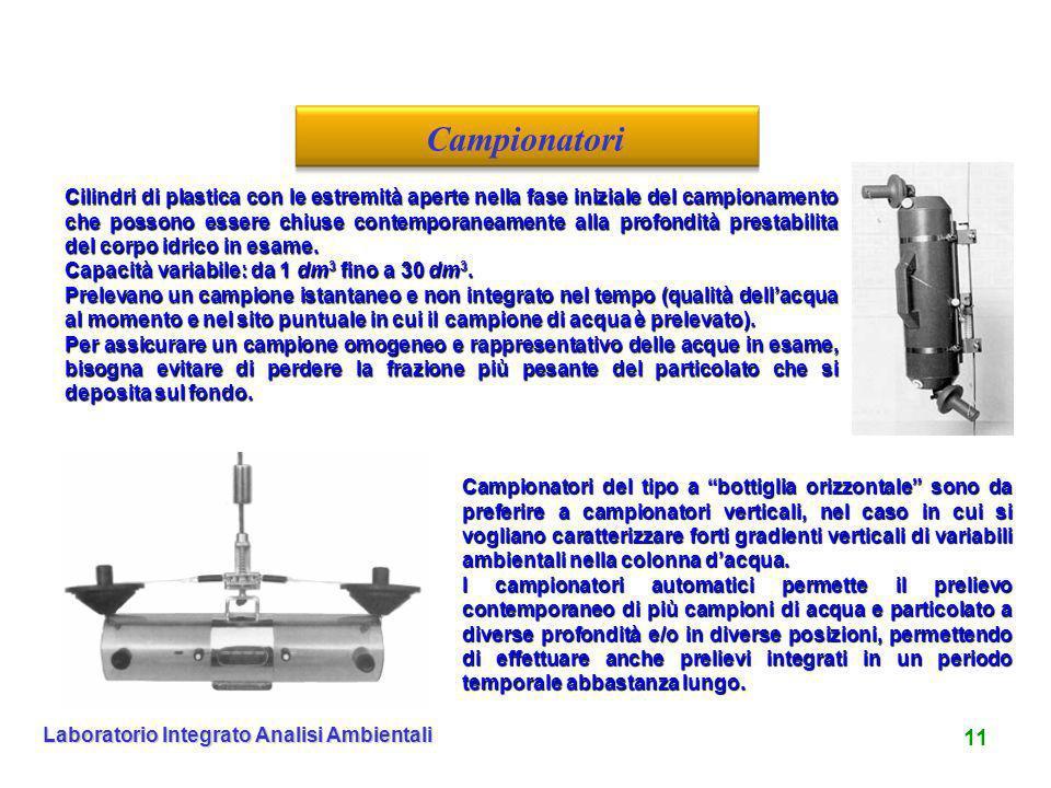 11 Laboratorio Integrato Analisi Ambientali Campionatori Cilindri di plastica con le estremità aperte nella fase iniziale del campionamento che posson